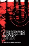 Mercenary Intent, Dennis Hambright, 1432706268