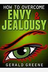 How to Overcome Envy and Jealousy Kindle Edition