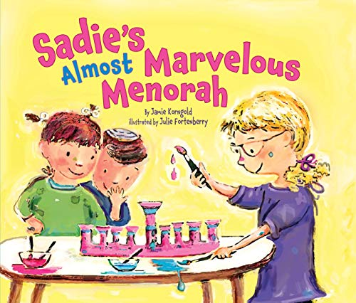 Sadie's Almost Marvelous Menorah (Hanukkah) (Traditions Hanukkah Customs And)