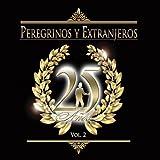 25 Aos 2 by Peregrinos Y Extranjeros