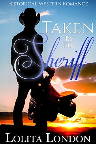 Taken by the Sheriff by Lolita London