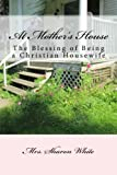At Mother's House: The Blessing of Being a Christian Housewife