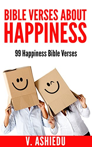 Bible Verses About Happiness 60 Happiness Bible Verses Happiness Enchanting Bible Verses For Happiness
