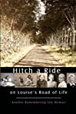img - for Hitch a Ride on Louise's Road of Life: Another Remembering Site Memoir book / textbook / text book