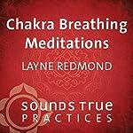 Chakra Breathing Meditations | Layne Redmond
