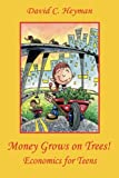 img - for Money Grows on Trees!: Economics for Teens book / textbook / text book
