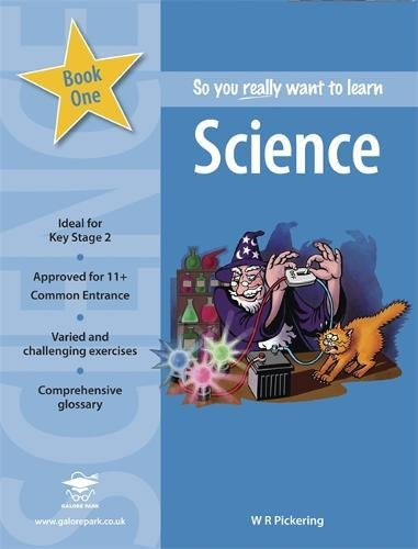 So You Really Want to Learn Science: Book 1: A Textbook for Key ...