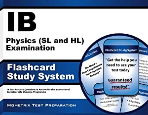 IB Physics (SL and HL) Examination Flashcard Study System: IB Test Practice Questions & Review for the International Baccalaureate Diploma Programme (Cards)