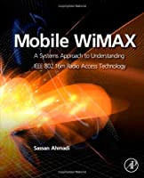 Mobile WiMAX: A Systems Approach to Understanding IEEE 802.16m Radio Access Technology Front Cover