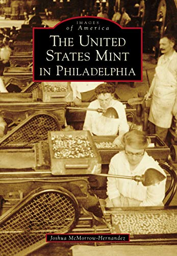 (The United States Mint in Philadelphia (Images of America))