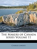 The Makers of Canada Series, Charles Lindsey, 1179078292