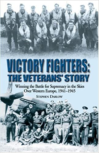 Book Victory Fighters: The Veterans' Story - Winning the Battle for Supremacy in the Skies Over Western Europe, 1941-1945