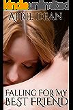 EROTICA FOR WOMEN: Falling for my Best Friend (7 EROTIC SHORT STORIES BOX SET) Virginity Taken, Alpha Male, Drunk Sex, Friends w/ Benefits, Stranger Sex, Voyeur, Unprotected by A New Free Life Books