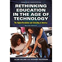 Rethinking Education in the Age of Technology: The Digital Revolution and Schooling in America (Technology, Education—Connections (The TEC Series))
