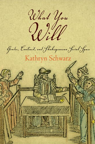 What You Will: Gender, Contract, and Shakespearean Social Space