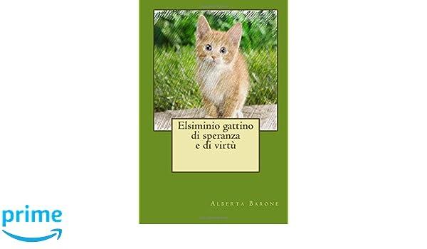 Elsiminio gattino di speranza e di virtù (Italian Edition)