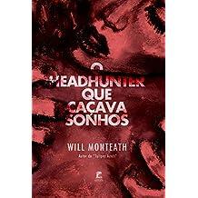 O Headhunter Que Caçava Sonhos