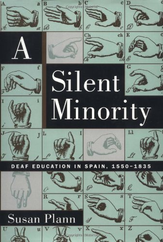 A Silent Minority: Deaf Education in Spain, 1550-1835