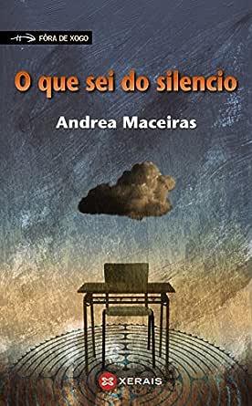 O que sei do silencio (INFANTIL E XUVENIL - FÓRA DE XOGO E