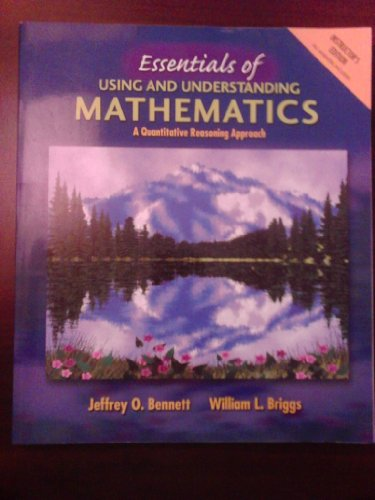 Essentials of Using and Understanding Mathematics: A Quantitative Reasoning Approach