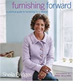 img - for Furnishing Forward: A Practical Guide to Furnishing for a Lifetime by Sheila Bridges (2005-01-05) book / textbook / text book
