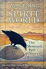 Awakening to the Spirit World: The Shamanic Path of Direct Revelation Kindle Edition