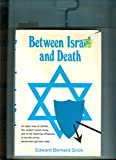 Between Israel and Death, Edward Bernard Glick, 0811702308