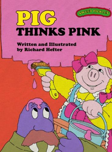 Sweet Pickles: Pig Thinks Pink (Sweet Pickles Series Book 16) (Sweet Pig)