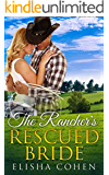 Romance: The Rancher's Rescued Bride (Mail Order Brides, Ranchers, Westerns, Cowboys)