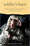 Soldier's Heart: Reading Literature Through Peace and War at West Point by Elizabeth D. Samet (16-Oct-2007) Hardcover