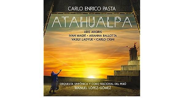 Pasta: Atahualpa de Orquesta Sinfónica Nacional del Perú & Manuel López-Gómez en Amazon Music - Amazon.es