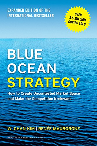 51gPhgsArmL - Blue Ocean Strategy, Expanded Edition: How to Create Uncontested Market Space and Make the Competition Irrelevant