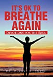 It's Ok to Breathe Again, Cheryl R. Smith, 148369772X