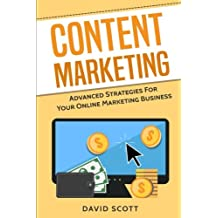 Content Marketing: Advanced Strategies For Your Online Marketing Business