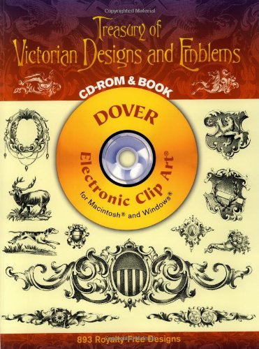 Treasury Of Victorian Designs And Emblems CD-ROM And Book (Dover Electronic Clip Art)