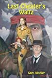 Last Cheater's Waltz, Sam Abshier, 1435716086