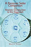 A Passover Seder Companion and Analytic Introduction to the Haggadah, Martin Sicker, 0595313698