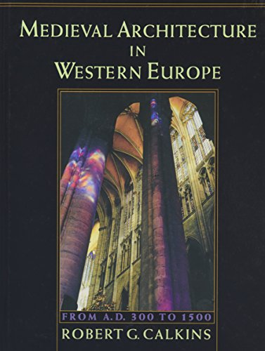 Medieval Architecture in Western Europe: From A.D. 300 to 1500 Includes CD -