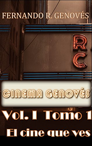 Cinema Genovés Vol. I: El cine que ves. Tomo 1 (Spanish ...