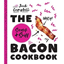 The Scratch + Sniff Bacon Cookbook