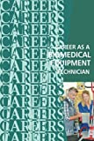 img - for Career as a Biomedical Equipment Technician book / textbook / text book