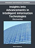 Insights into Advancements in Intelligent Information Technologies : Discoveries, , 1466601582