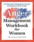 The Anger Management Workbook for Women: A 5-Step