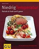 img - for Niedrigtemperatur - Fleisch & Fisch sanft garen: Mit Rezepten von Spitzenk??chen by Monika Schuster (2007-09-06) book / textbook / text book