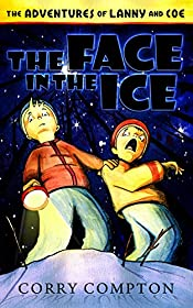 The Adventures of Lanny and Coe: The Face in the Ice
