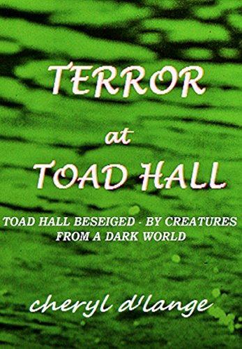 TERROR AT TOAD HALL: FROM TOAD'S MAZE COMES - THE TERROR!