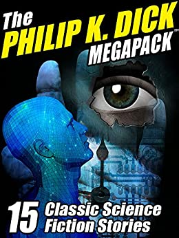 Philip K Dick MEGAPACK Classic ebook