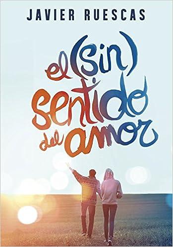 El (sin)sentido del amor (Ellas de Montena): Amazon.es: Javier Ruescas: Libros