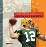 Super Bowl Champions: Green Bay Packers, Aaron Frisch, 0898129559