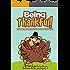 Children's Book: BEING THANKFUL: Thanksgiving Stories for Children: Kids Books, Bedtime Stories For Kids, Children's Books (Thanksgiving Books for Children)